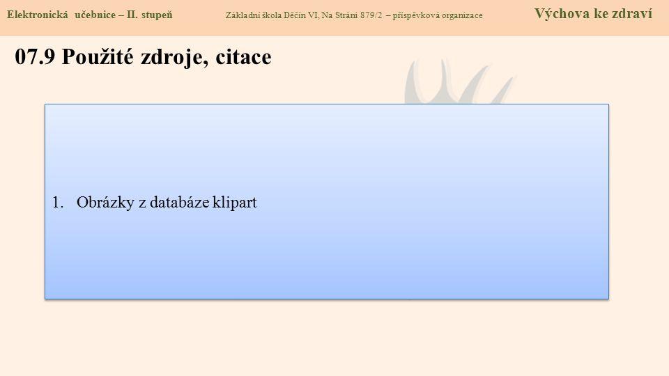 07.9 Použité zdroje, citace 1.Obrázky z databáze klipart