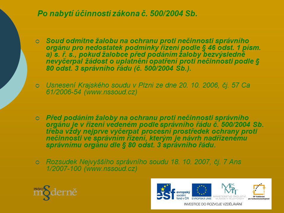 Po nabytí účinnosti zákona č. 500/2004 Sb.
