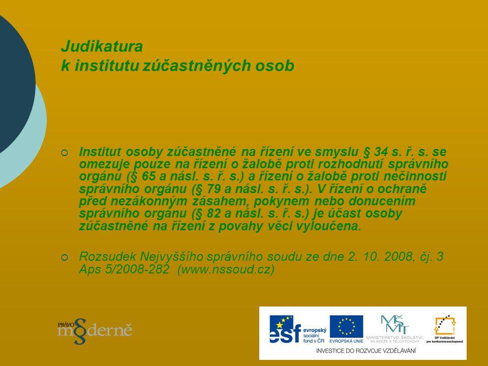 Judikatura k institutu zúčastněných osob  Institut osoby zúčastněné na řízení ve smyslu § 34 s.