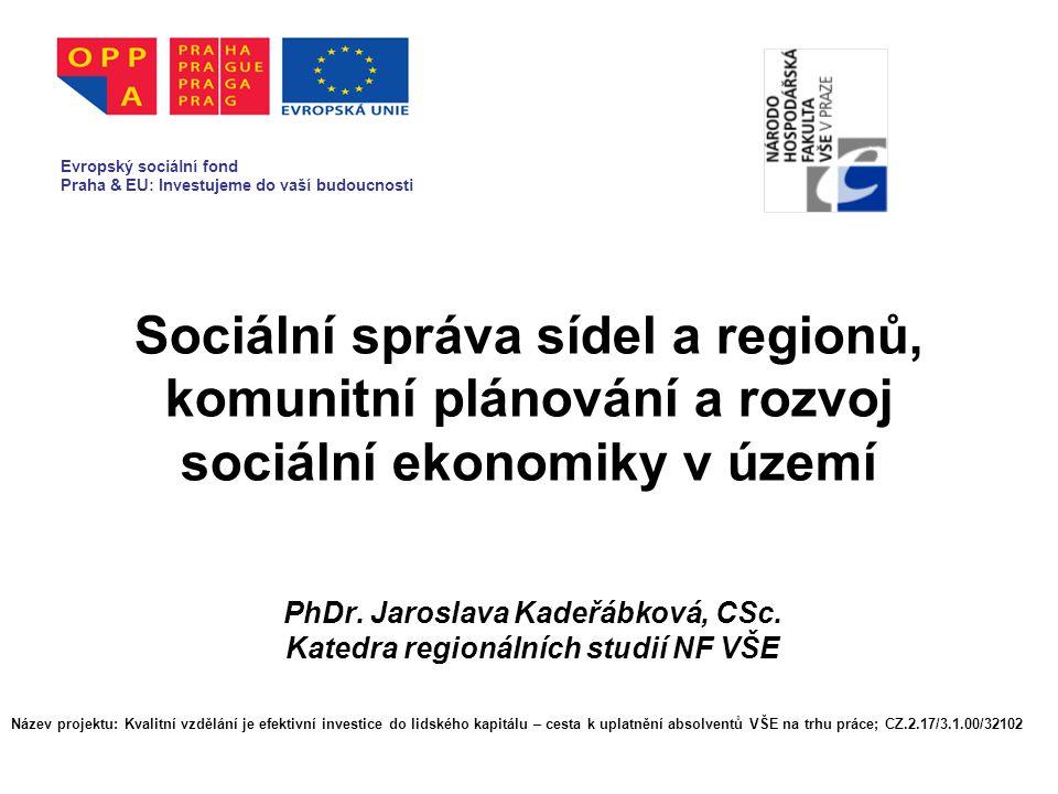 Sociální správa Jedním z nástrojů systému sociální správy jsou tzv.