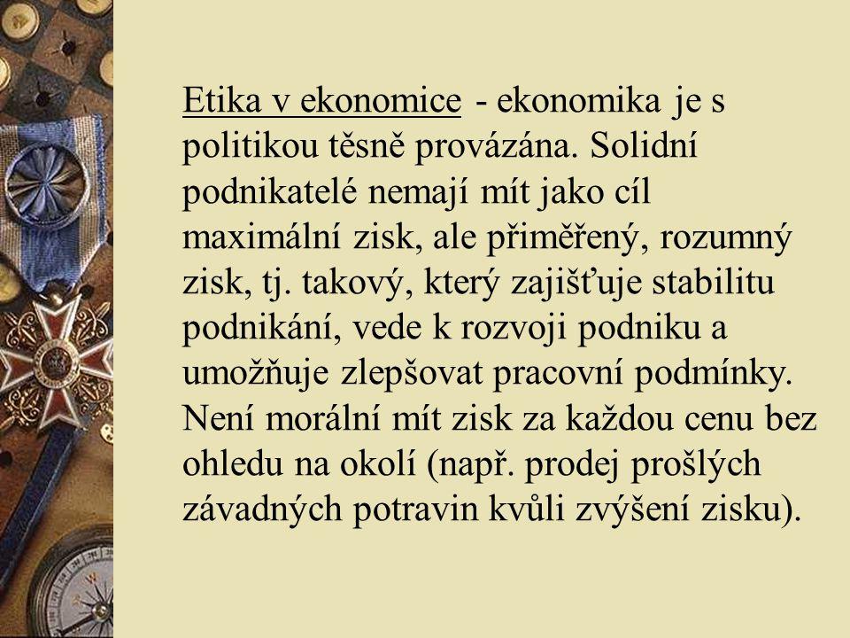 Etika v ekonomice - ekonomika je s politikou těsně provázána.