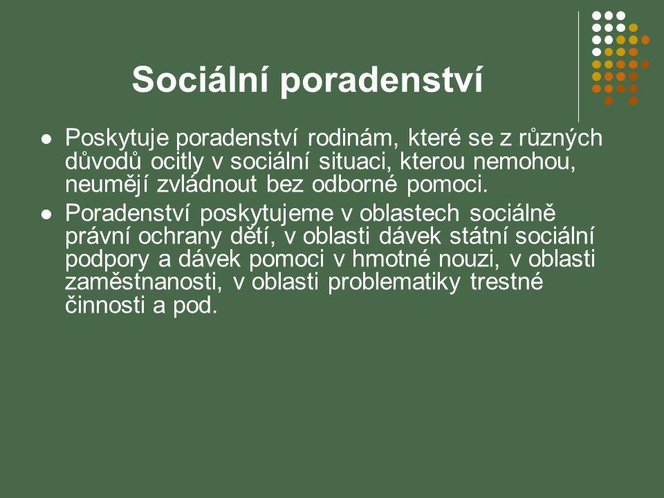 Sociální poradenství Poskytuje poradenství rodinám, které se z různých důvodů ocitly v sociální situaci, kterou nemohou, neumějí zvládnout bez odborné