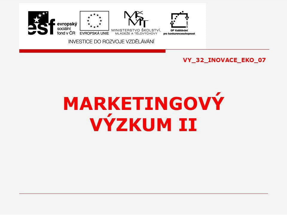 VY_32_INOVACE_EKO_07 MARKETINGOVÝ VÝZKUM II