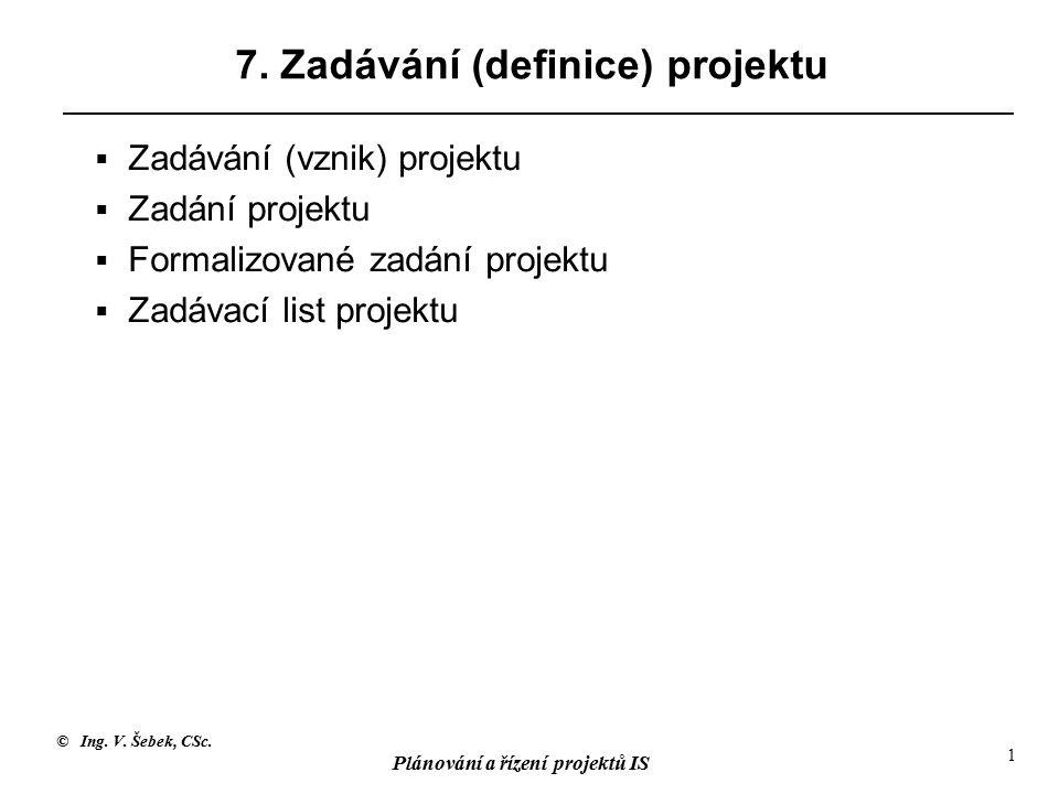 © Ing. V. Šebek, CSc. Plánování a řízení projektů IS 1 7.