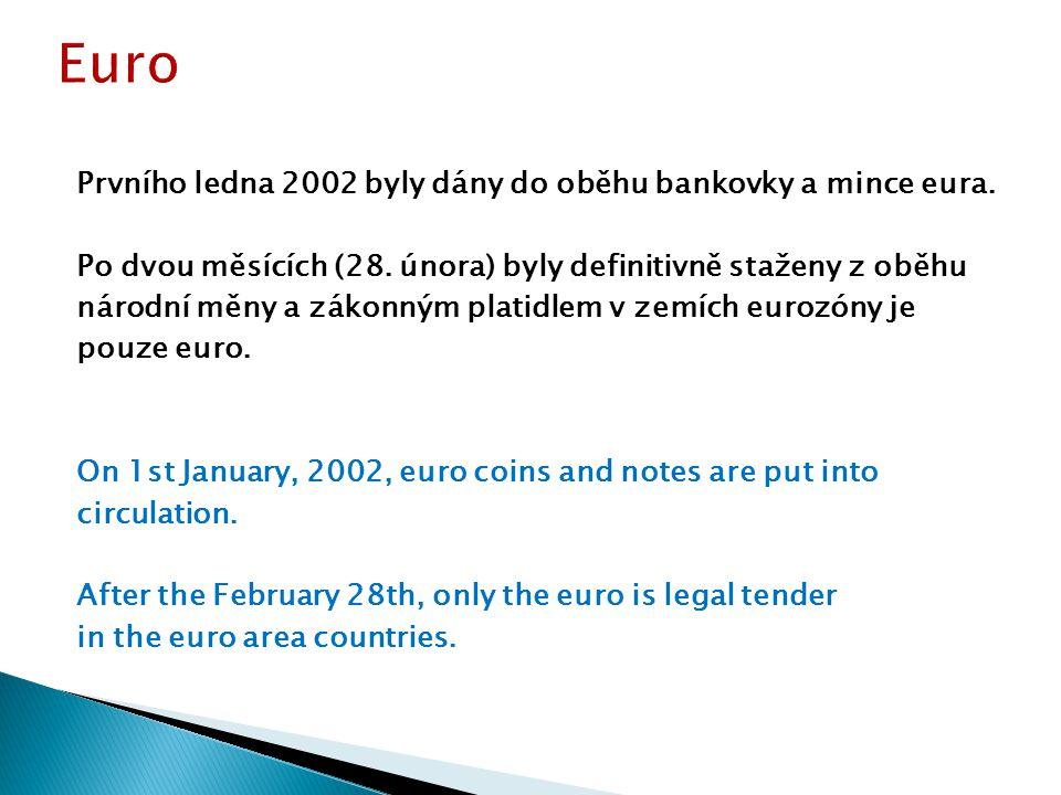 Prvního ledna 2002 byly dány do oběhu bankovky a mince eura.