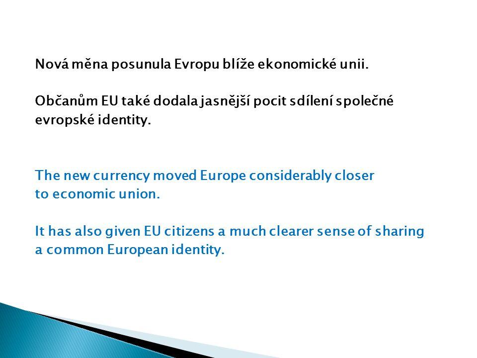 Nová měna posunula Evropu blíže ekonomické unii.