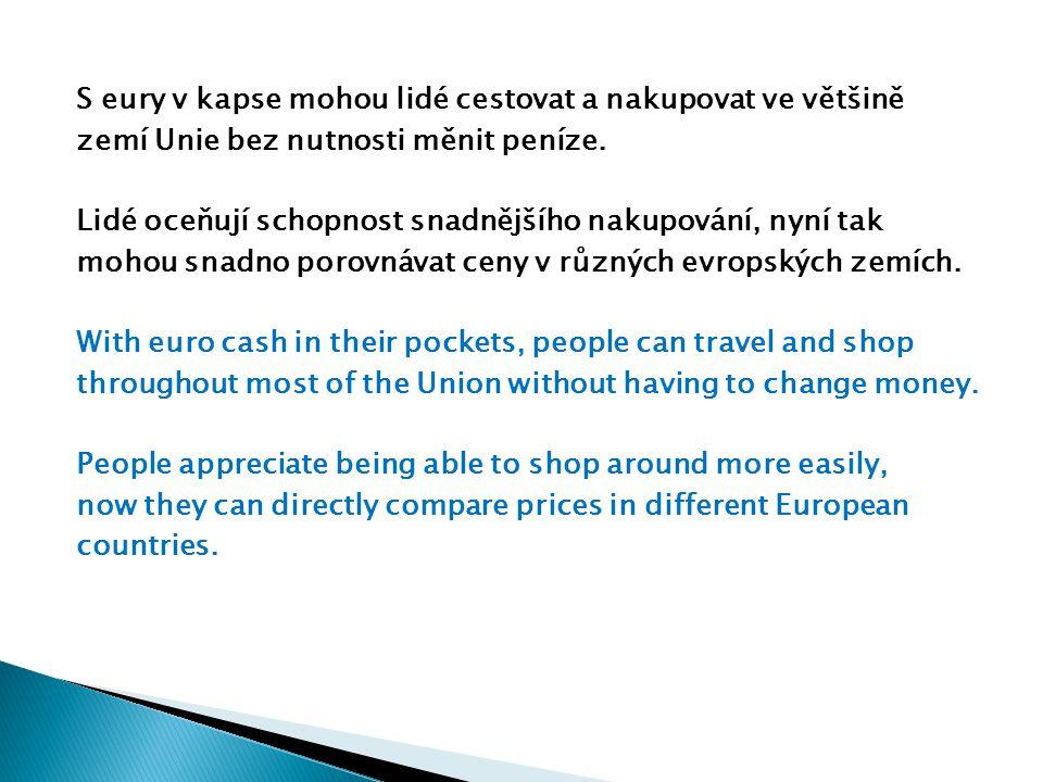 S eury v kapse mohou lidé cestovat a nakupovat ve většině zemí Unie bez nutnosti měnit peníze.