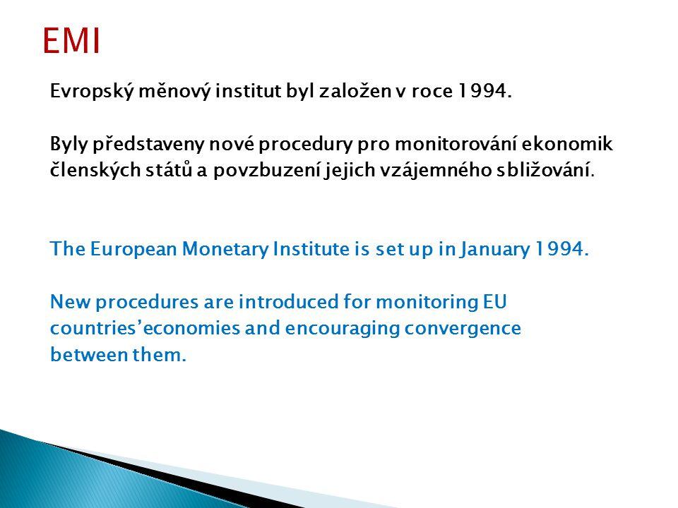 Evropský měnový institut byl založen v roce 1994.