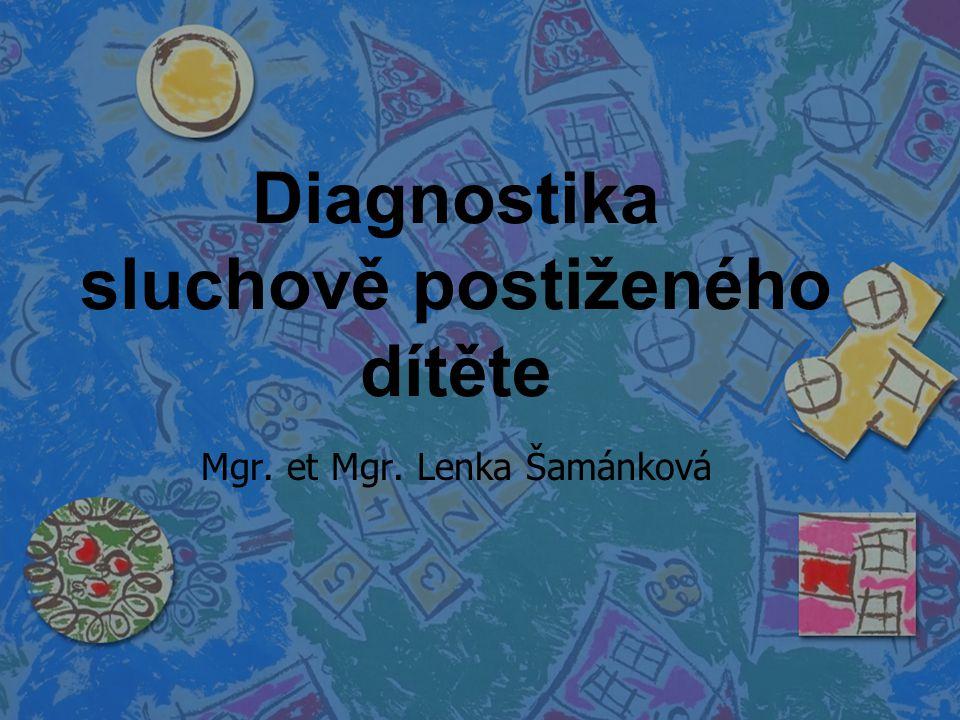 Diagnostika SP dítěte: n Psychologická dg.