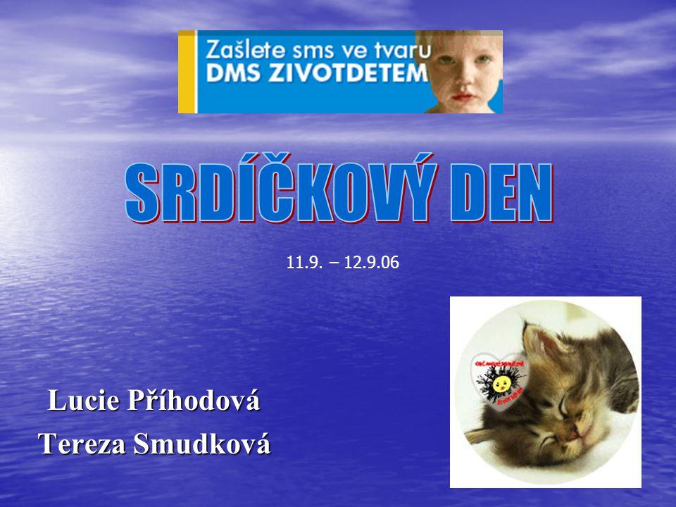 Lucie Příhodová Tereza Smudková 11.9. – 12.9.06