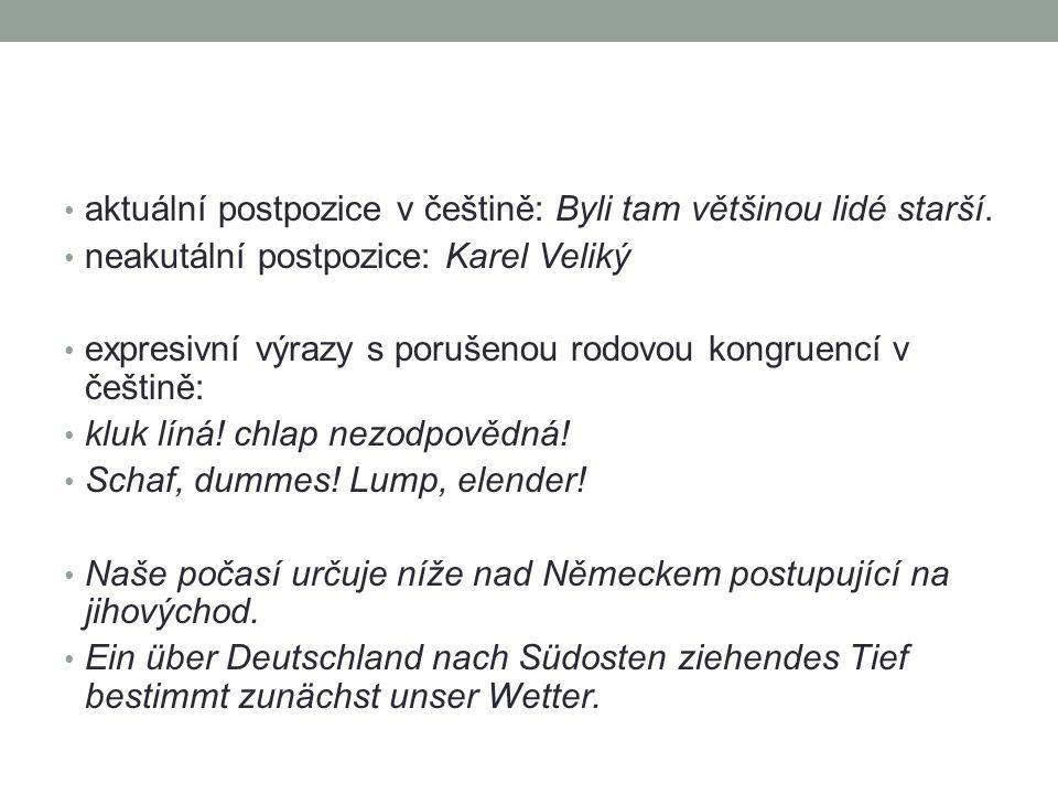 aktuální postpozice v češtině: Byli tam většinou lidé starší.