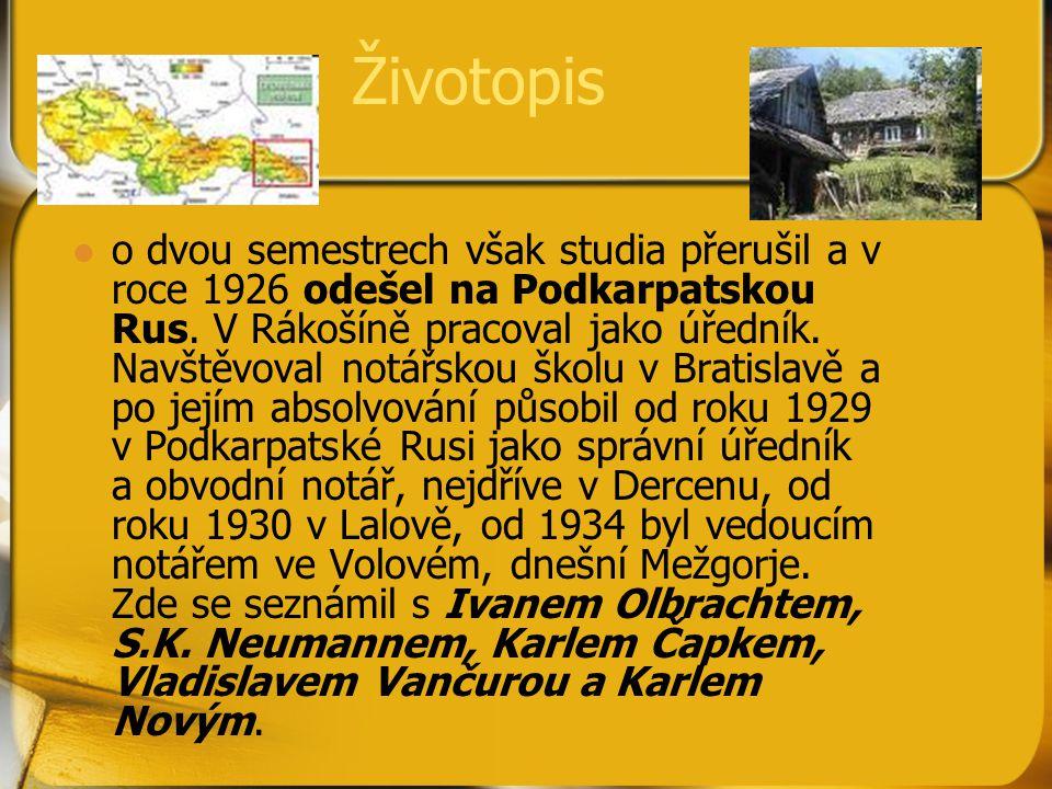 Životopis o dvou semestrech však studia přerušil a v roce 1926 odešel na Podkarpatskou Rus. V Rákošíně pracoval jako úředník. Navštěvoval notářskou šk
