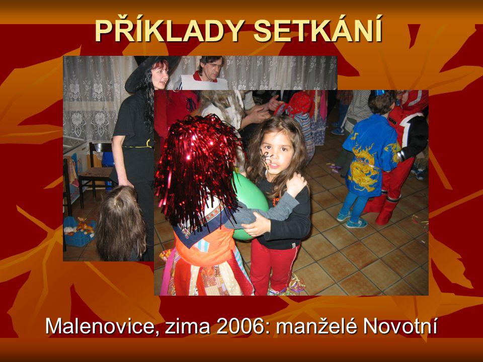 PŘÍKLADY SETKÁNÍ Malenovice, zima 2006: manželé Novotní
