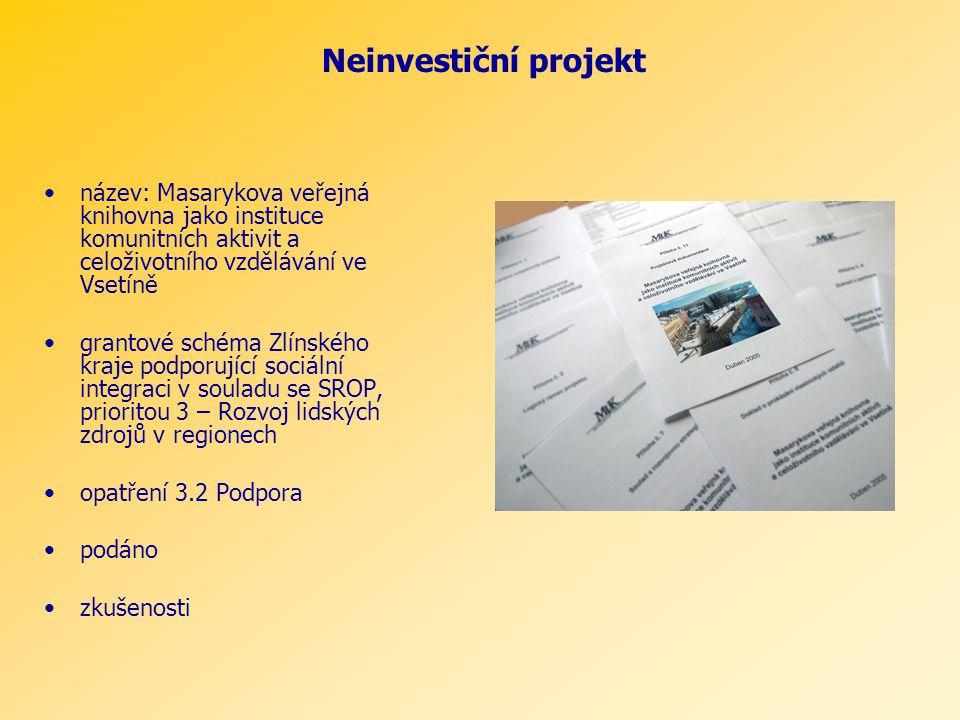 název: Masarykova veřejná knihovna jako instituce komunitních aktivit a celoživotního vzdělávání ve Vsetíně grantové schéma Zlínského kraje podporujíc