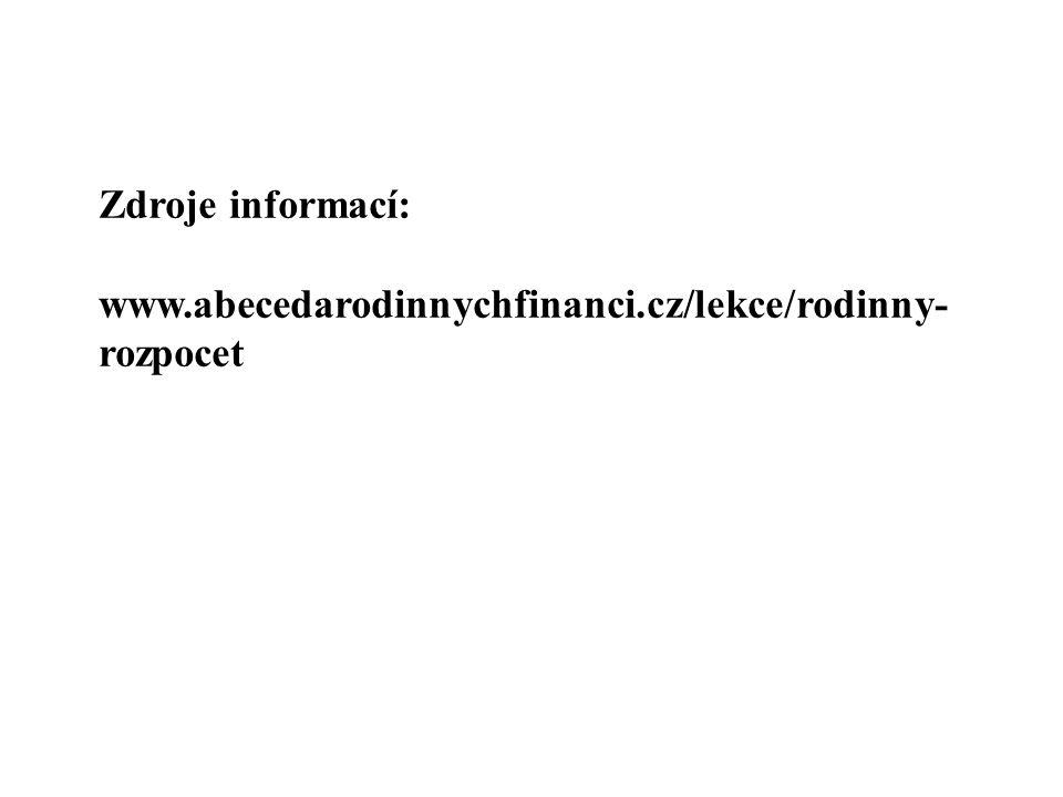 Zdroje informací: www.abecedarodinnychfinanci.cz/lekce/rodinny- rozpocet