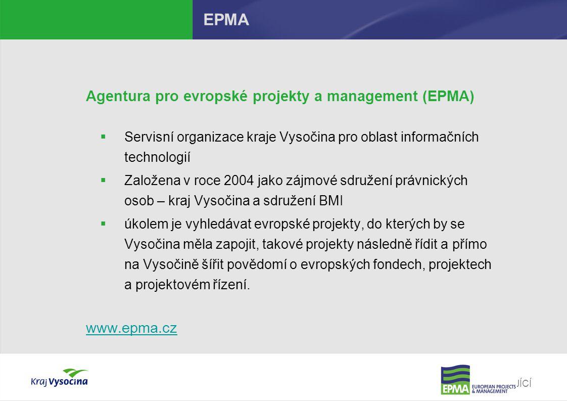 PREZENTUJÍCÍ EPMA Agentura pro evropské projekty a management (EPMA)  Servisní organizace kraje Vysočina pro oblast informačních technologií  Založe