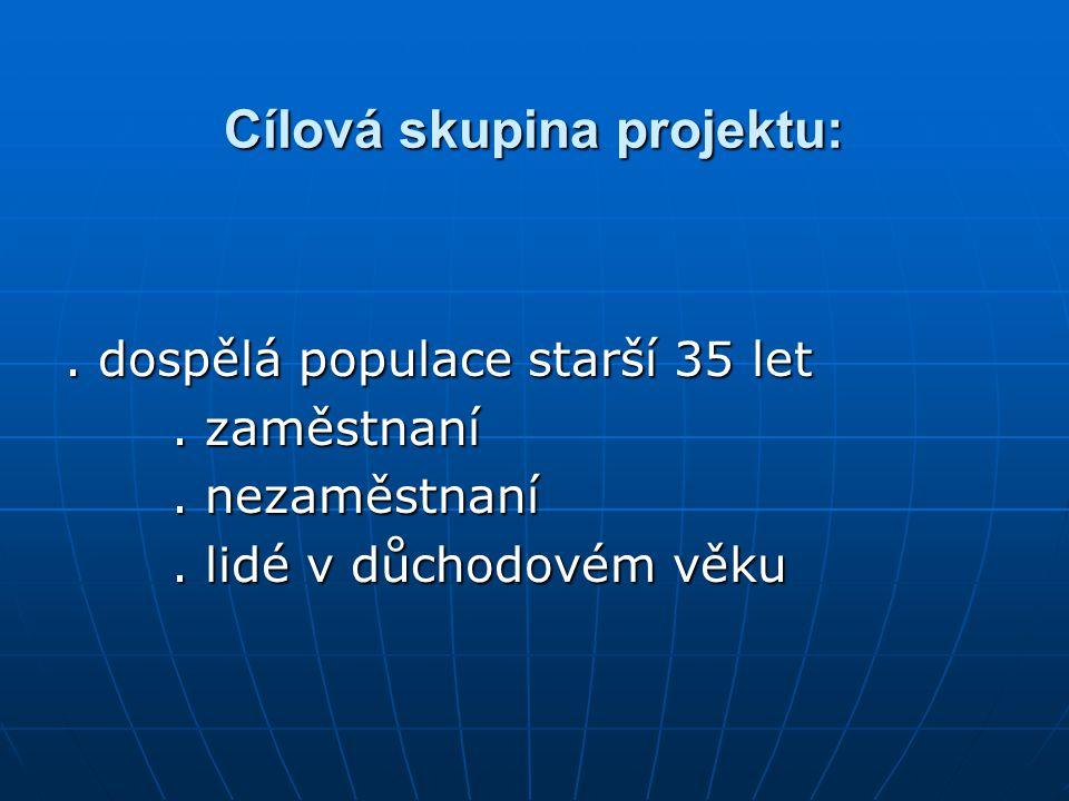 Cílová skupina projektu:. dospělá populace starší 35 let.
