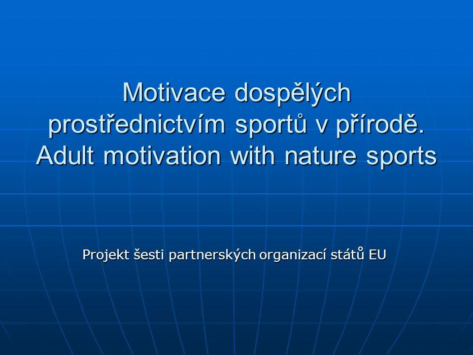 Motivace dospělých prostřednictvím sportů v přírodě.