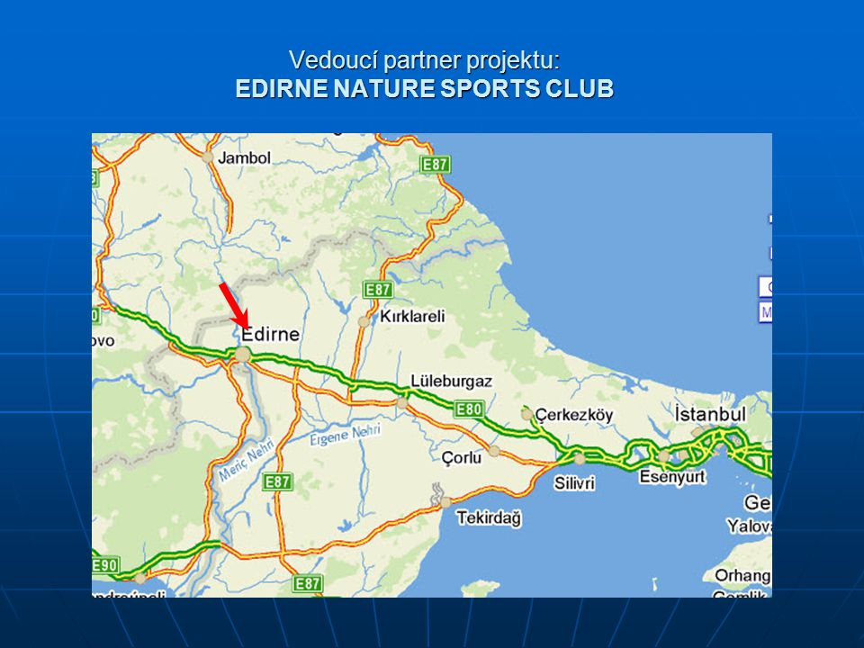 Vedoucí partner projektu: EDIRNE NATURE SPORTS CLUB