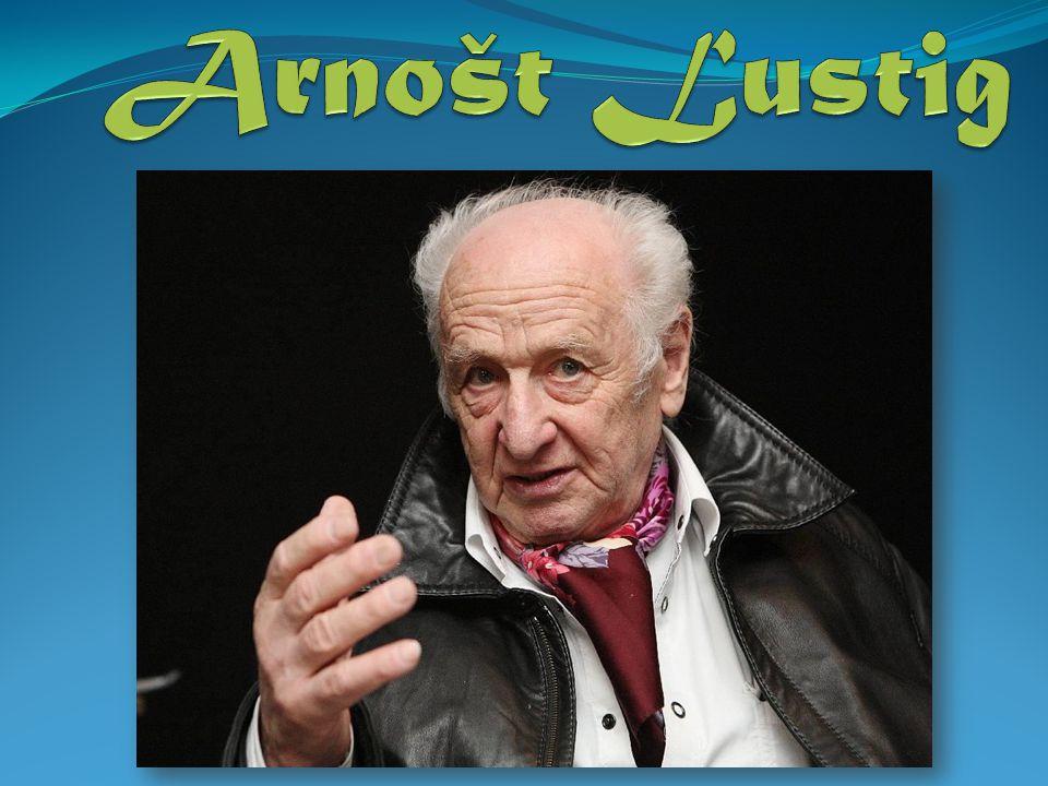 Úvod Arnošt Lustig (21.prosince 1926,Praha – 26.