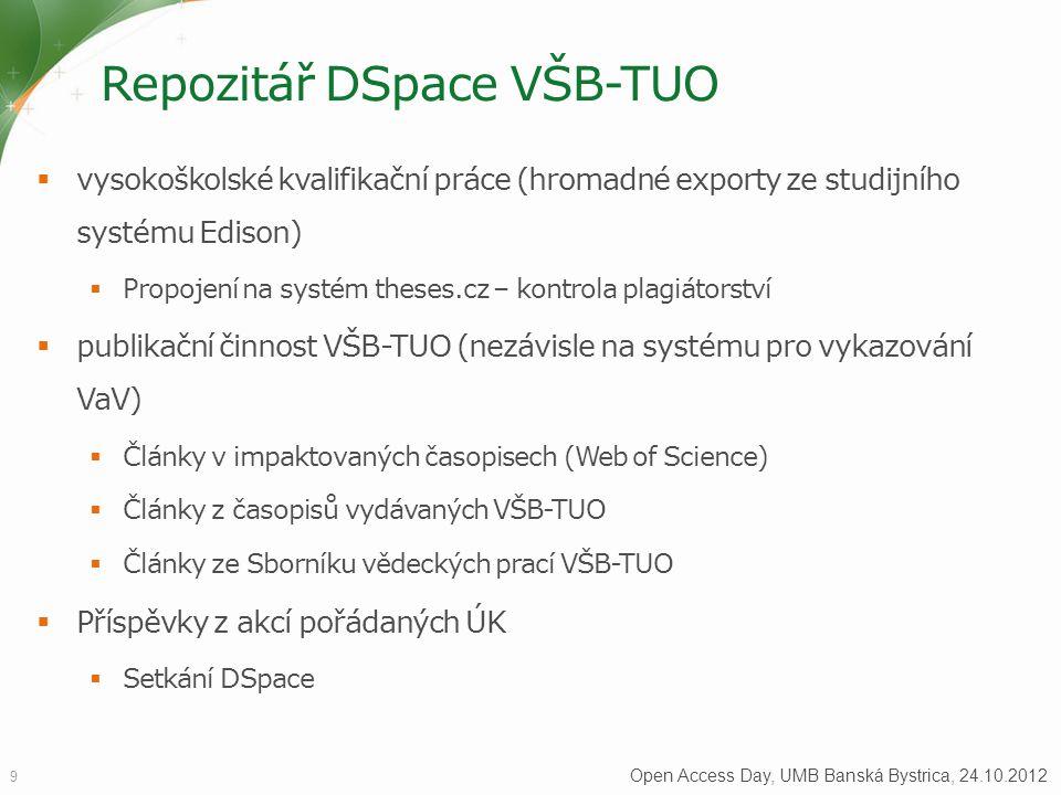 Repozitář DSpace VŠB-TUO  vysokoškolské kvalifikační práce (hromadné exporty ze studijního systému Edison)  Propojení na systém theses.cz – kontrola