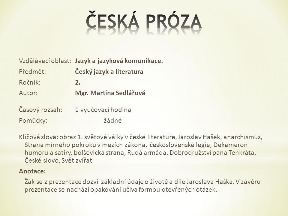 Vzdělávací oblast:Jazyk a jazyková komunikace. Předmět:Český jazyk a literatura Ročník:2.