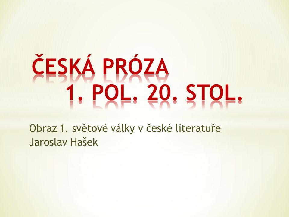 Obraz 1. světové války v české literatuře Jaroslav Hašek