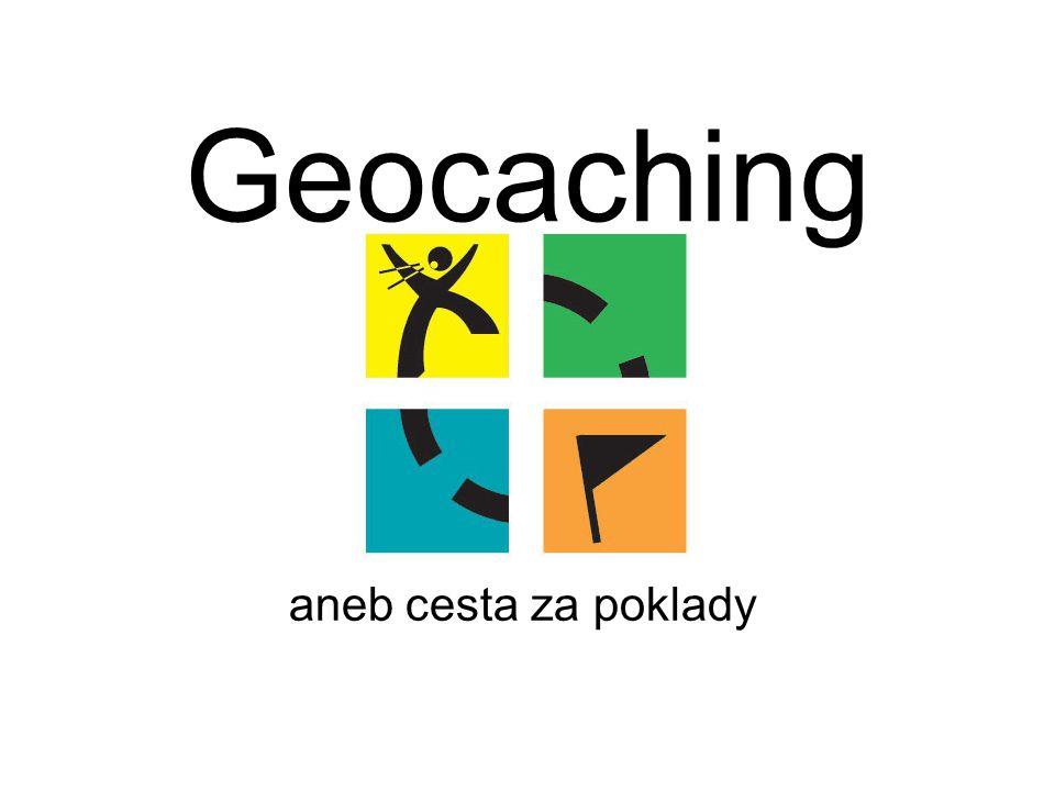 Co je to Geocaching [džiokešink] Celosvětová hra Způsob trávení volného času v přírodě Vhodný způsob poznání neznámého blízkého okolí a objevení zajímavostí Vše je krásně vysvětleno na videu: http://navigovat.mobilmania.cz/clanky/AR.