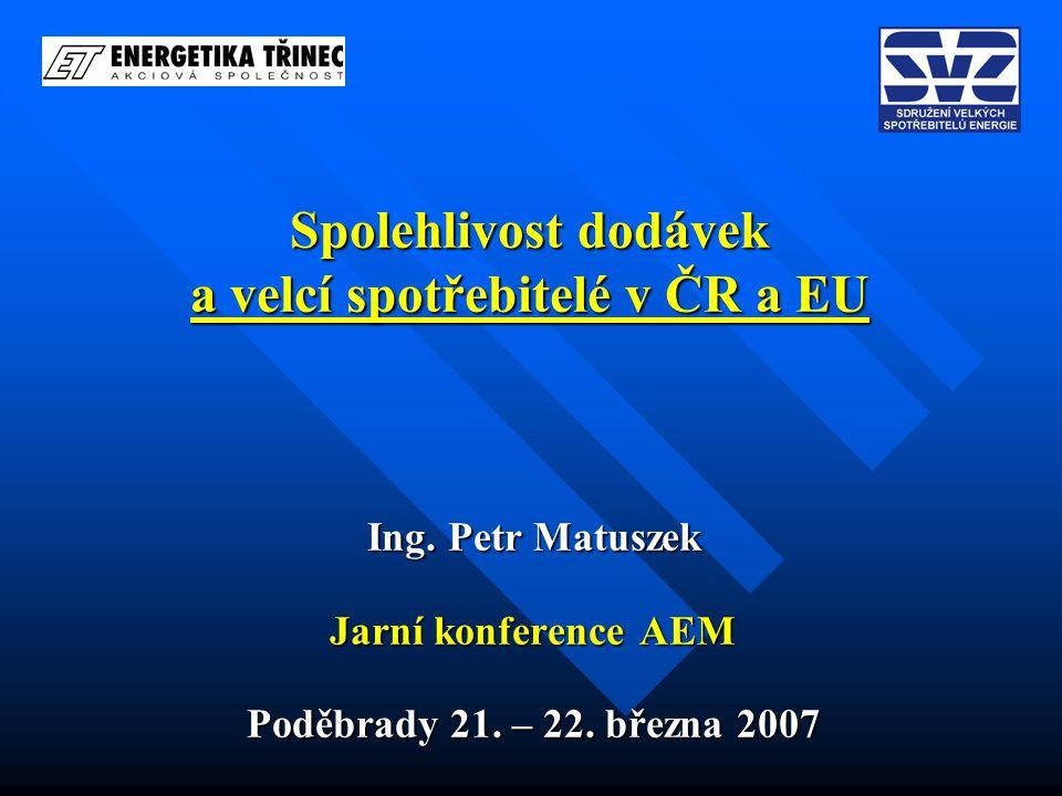 Spolehlivost dodávek a velcí spotřebitelé v ČR a EU Ing.