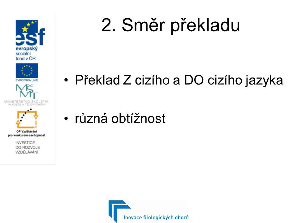 3.Překlad podle času Mezi časem vzniku originálu a překladu je vždy větší či menší rozdíl.