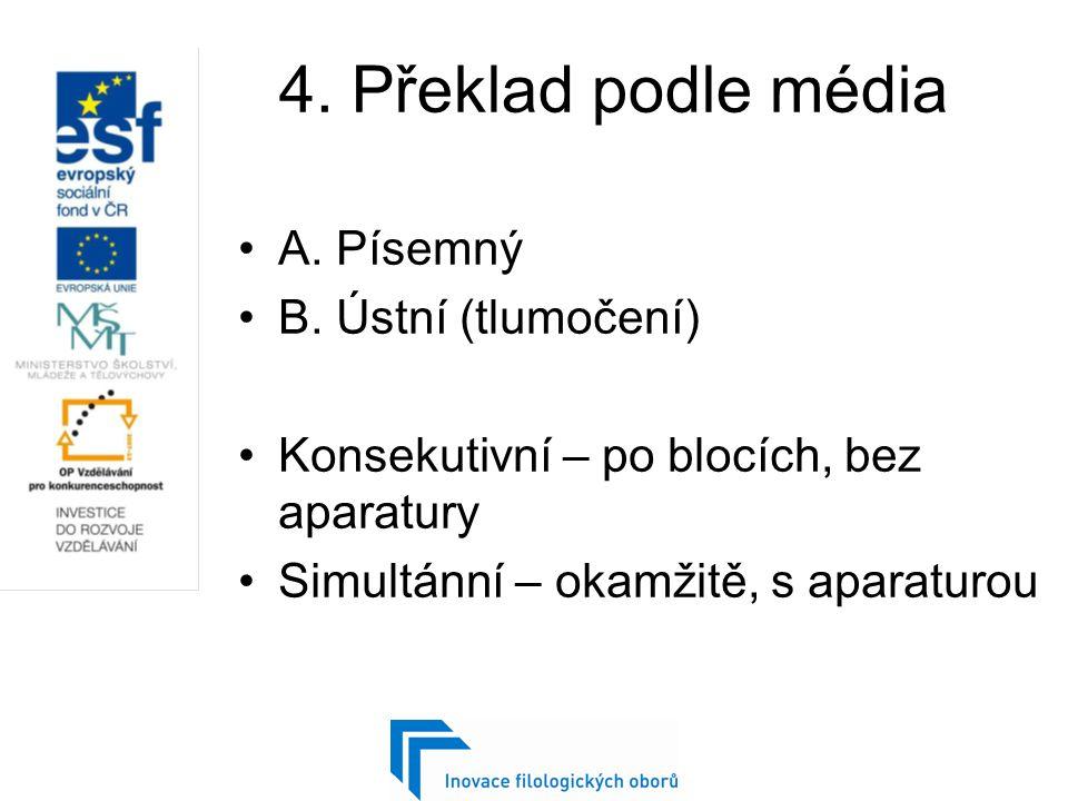 5.Překlad podle stylu A. odborný, vědecký, technický B.