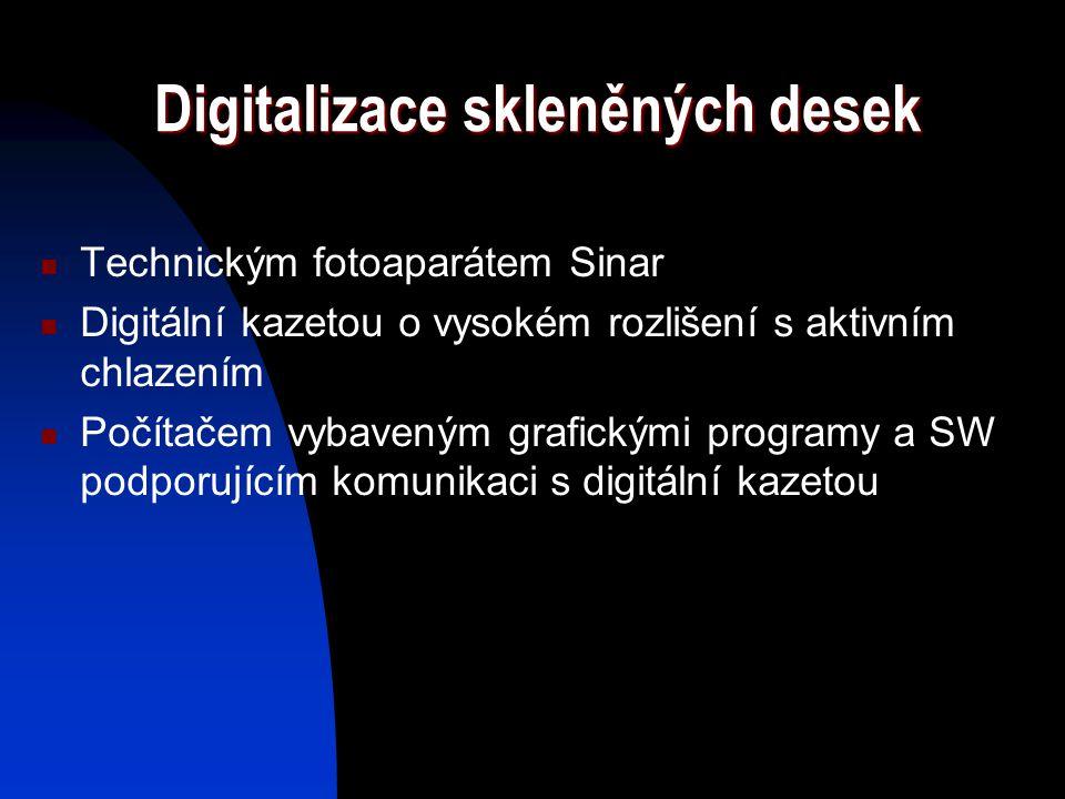 Digitalizace skleněných desek Technickým fotoaparátem Sinar Digitální kazetou o vysokém rozlišení s aktivním chlazením Počítačem vybaveným grafickými