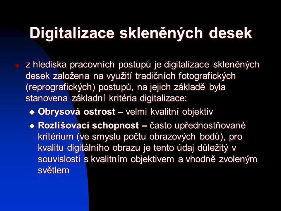 Digitalizace skleněných desek z hlediska pracovních postupů je digitalizace skleněných desek založena na využití tradičních fotografických (reprografi