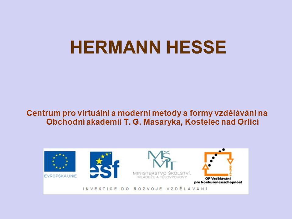HERMANN HESSE Centrum pro virtuální a moderní metody a formy vzdělávání na Obchodní akademii T. G. Masaryka, Kostelec nad Orlicí