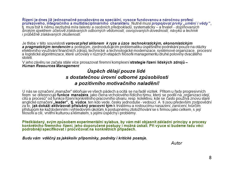 19 Procesní škola - integrace manažerských činností v organizaci:Procesní škola - integrace manažerských činností v organizaci: L.