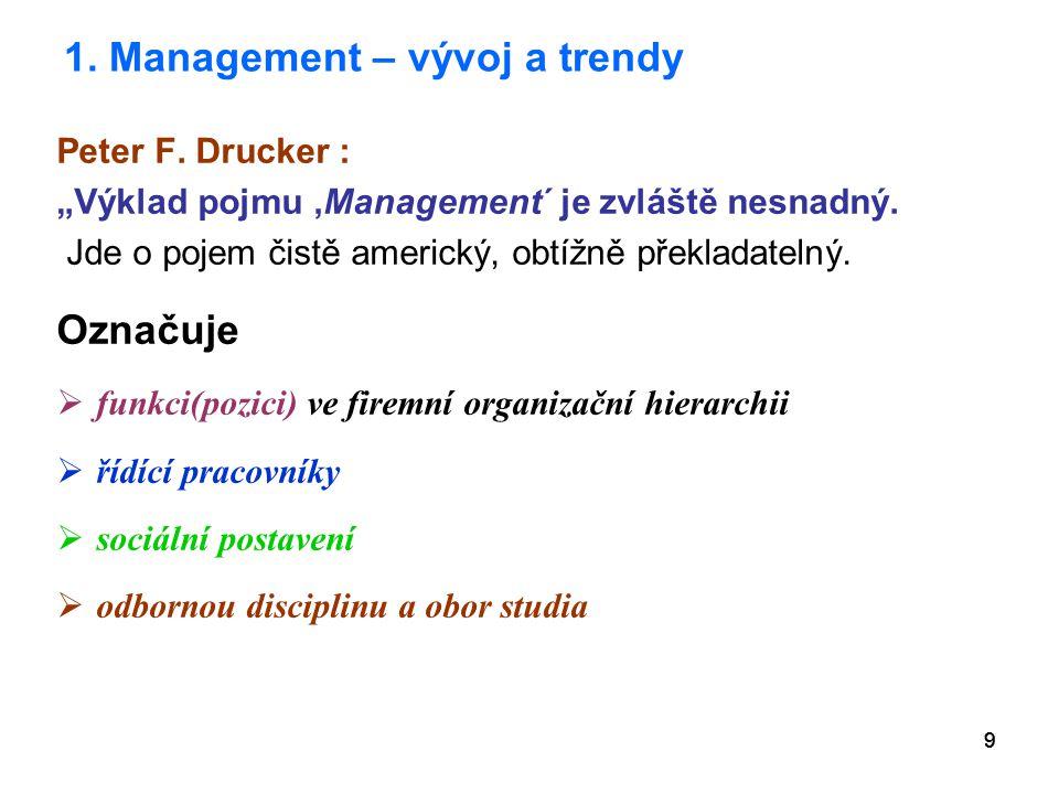 """99 1.Management – vývoj a trendy Peter F. Drucker : """"Výklad pojmu,Management´ je zvláště nesnadný."""
