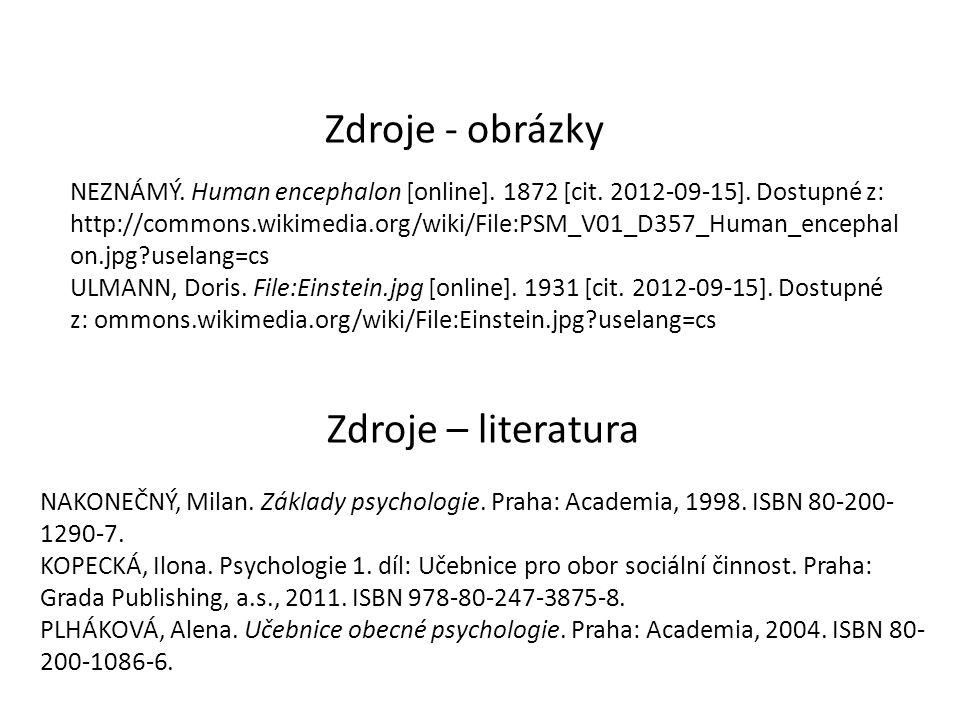 NEZNÁMÝ. Human encephalon [online]. 1872 [cit. 2012-09-15]. Dostupné z: http://commons.wikimedia.org/wiki/File:PSM_V01_D357_Human_encephal on.jpg?usel