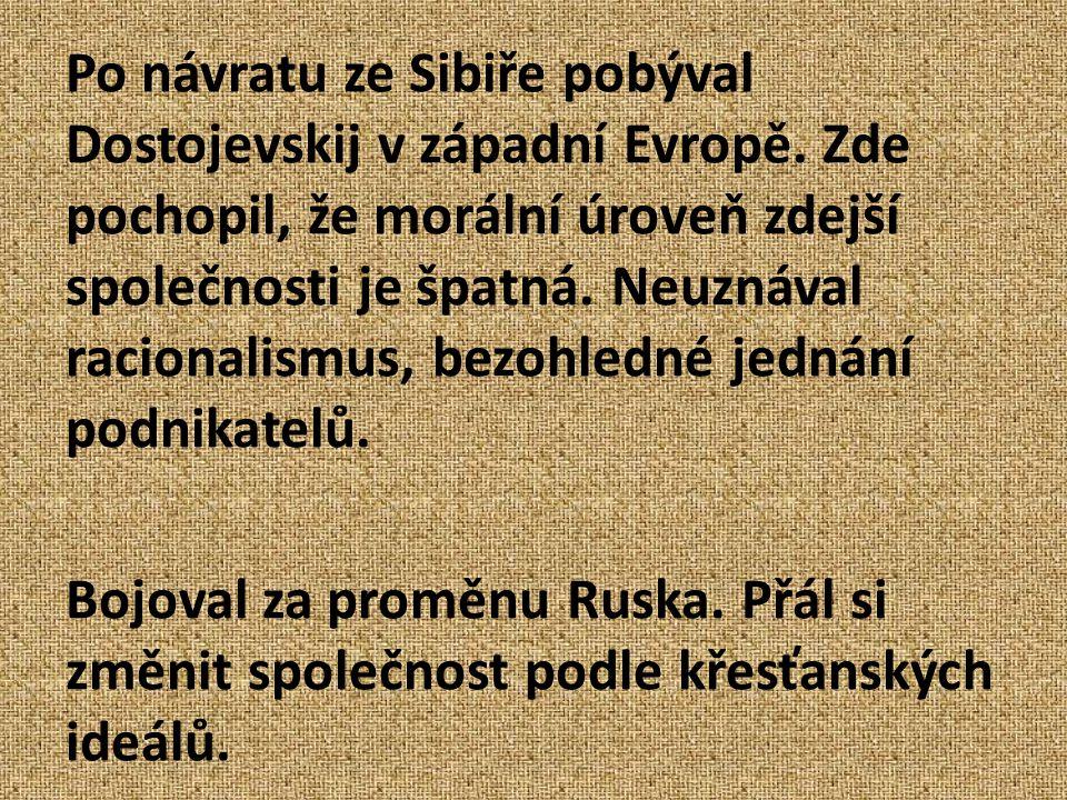 Po návratu ze Sibiře pobýval Dostojevskij v západní Evropě.