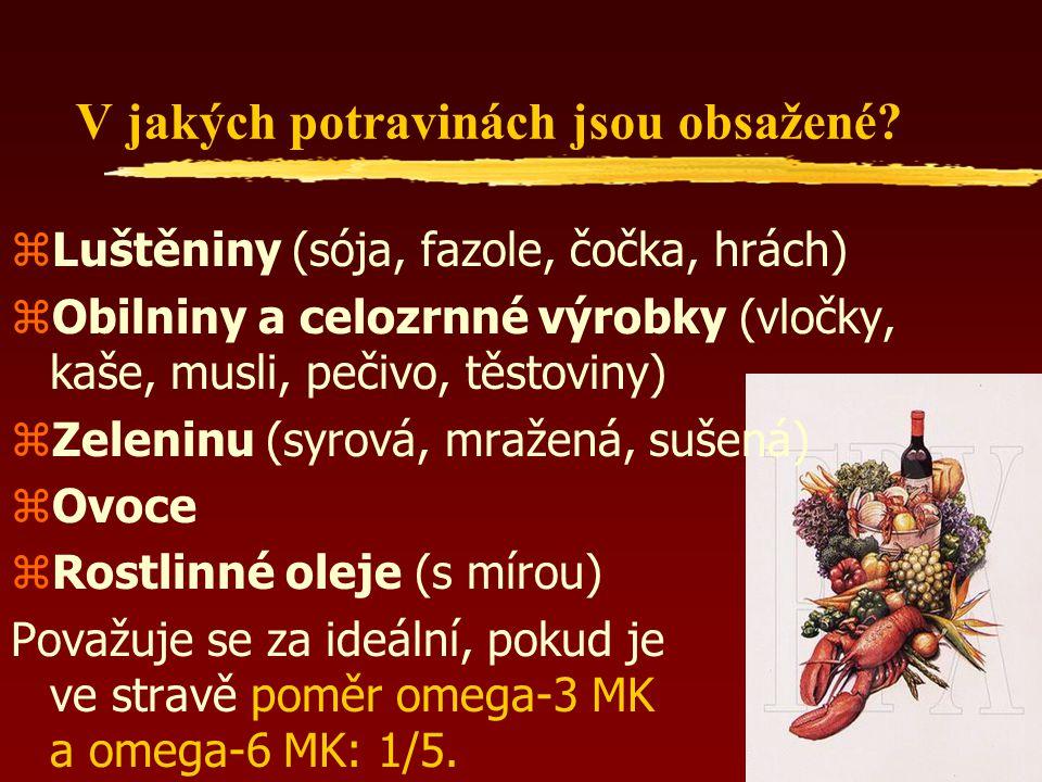 zLuštěniny (sója, fazole, čočka, hrách) zObilniny a celozrnné výrobky (vločky, kaše, musli, pečivo, těstoviny) zZeleninu (syrová, mražená, sušená) zOvoce zRostlinné oleje (s mírou) Považuje se za ideální, pokud je ve stravě poměr omega-3 MK a omega-6 MK: 1/5.