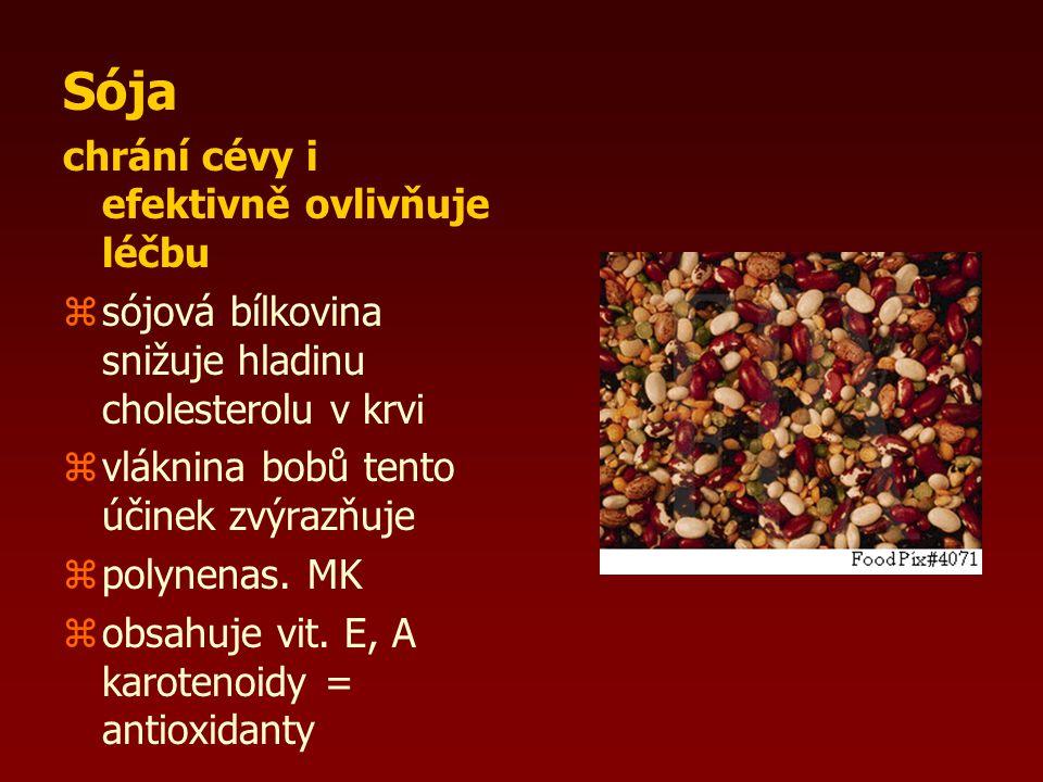 Sója chrání cévy i efektivně ovlivňuje léčbu zsójová bílkovina snižuje hladinu cholesterolu v krvi zvláknina bobů tento účinek zvýrazňuje zpolynenas.