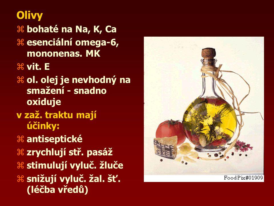 Olivy zbohaté na Na, K, Ca zesenciální omega-6, mononenas.