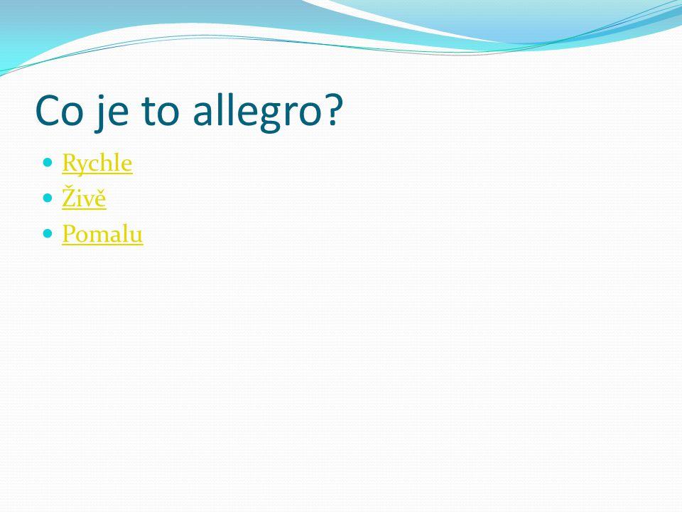 Co je to allegro? Rychle Živě Pomalu