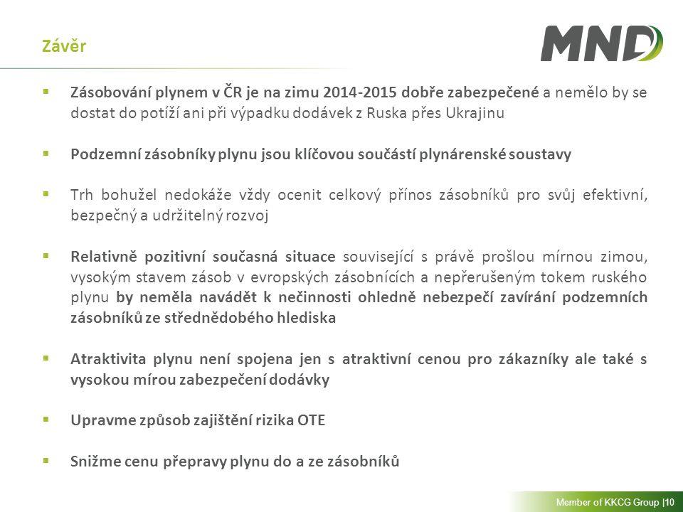 Member of KKCG Group |10 Závěr  Zásobování plynem v ČR je na zimu 2014-2015 dobře zabezpečené a nemělo by se dostat do potíží ani při výpadku dodávek