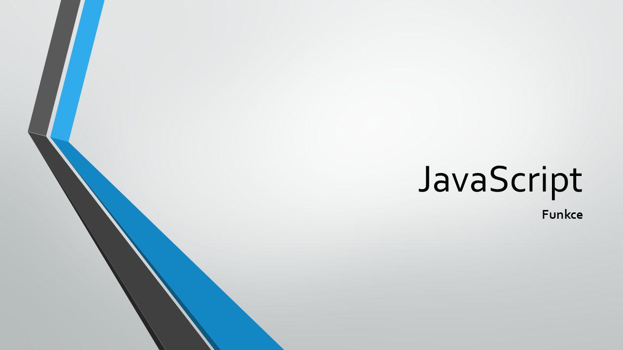 JavaScript Funkce