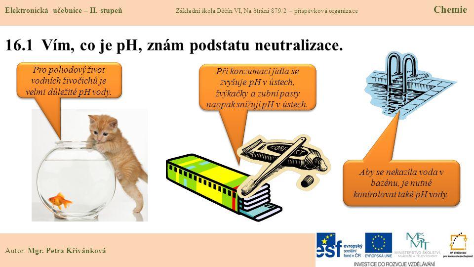 16.1 Vím, co je pH, znám podstatu neutralizace.Elektronická učebnice – II.