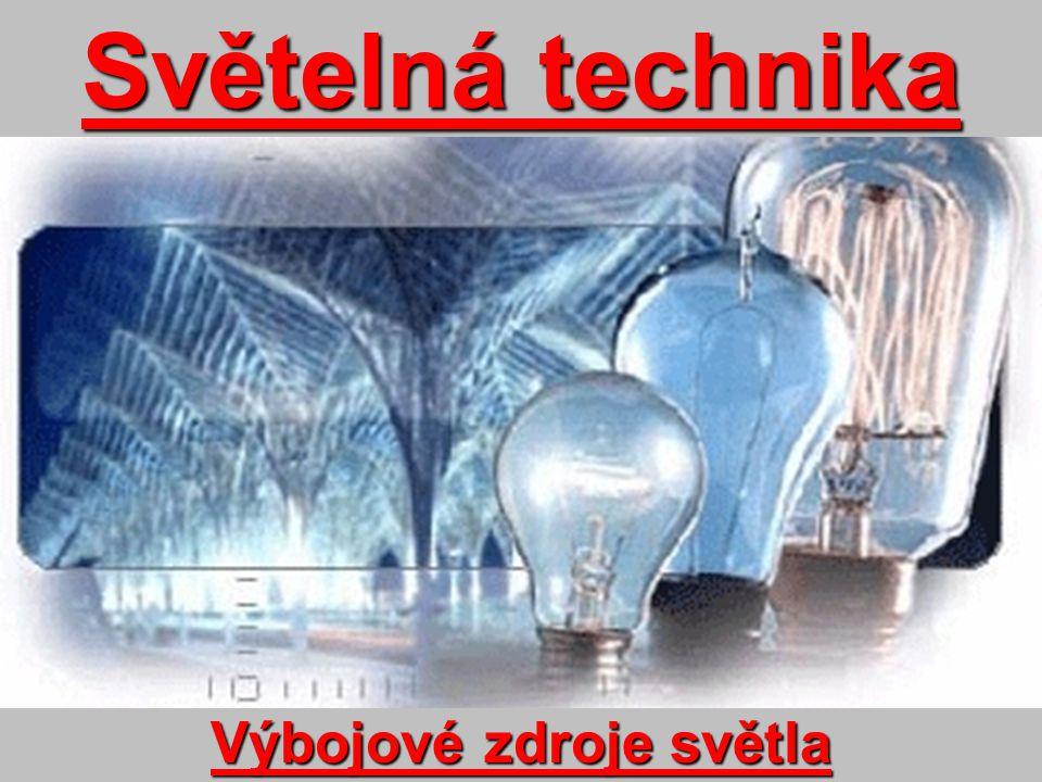Světelná technika Výbojové zdroje světla