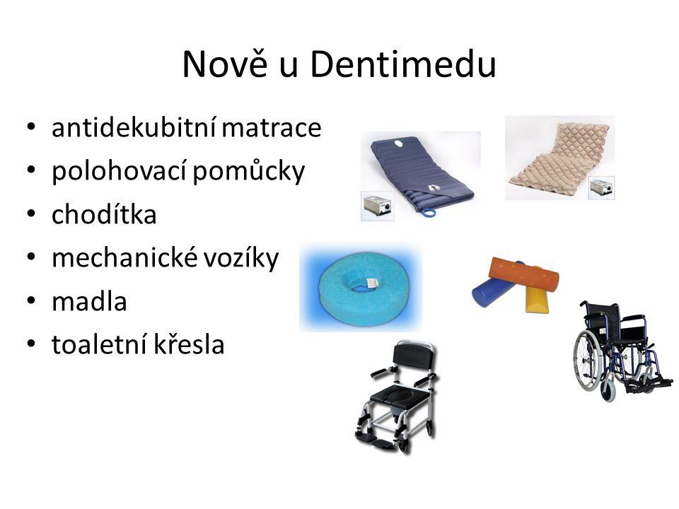 Nově u Dentimedu antidekubitní matrace polohovací pomůcky chodítka mechanické vozíky madla toaletní křesla