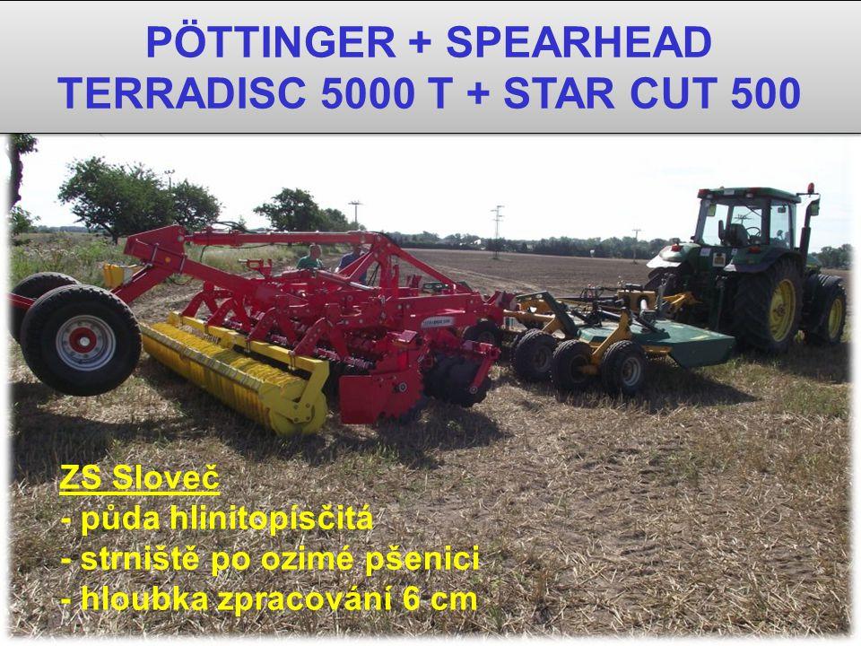 PÖTTINGER + SPEARHEAD TERRADISC 5000 T + STAR CUT 500 PÖTTINGER + SPEARHEAD TERRADISC 5000 T + STAR CUT 500 ZS Sloveč - půda hlinitopísčitá - strniště po ozimé pšenici - hloubka zpracování 6 cm