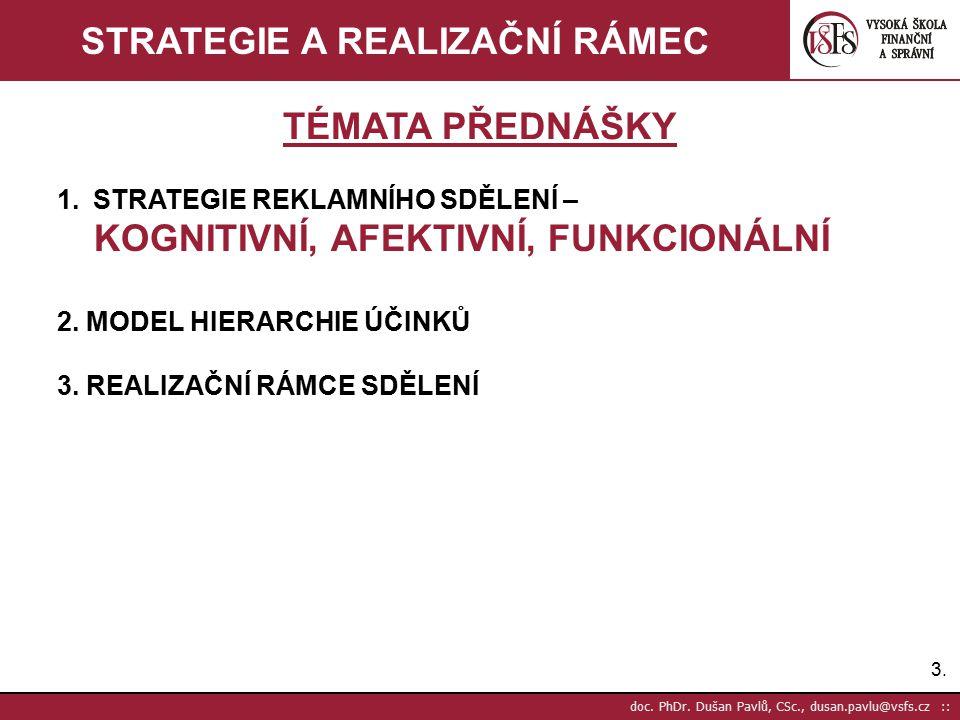 14.doc. PhDr. Dušan Pavlů, CSc., dusan.pavlu@vsfs.cz :: STRATEGIE A REALIZAČNÍ RÁMEC 3.