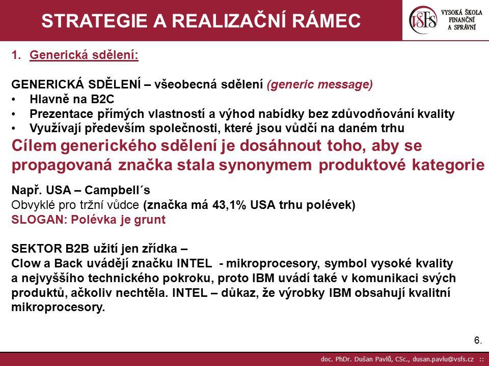 6.6. doc. PhDr. Dušan Pavlů, CSc., dusan.pavlu@vsfs.cz :: STRATEGIE A REALIZAČNÍ RÁMEC 1.Generická sdělení: GENERICKÁ SDĚLENÍ – všeobecná sdělení (gen